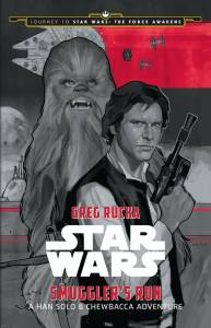 Smugglers Run -JOURNEY TO STAR WARS: THE FORCE AWAKENS: SMUGGLER'S RUN: A HAN SOLO ADVENTURE