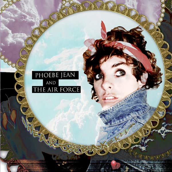 Phoebe Jean and the Air Force – Heartbreakers (Lentonia Records)